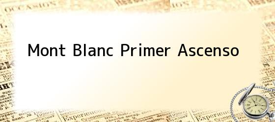 Mont Blanc Primer Ascenso