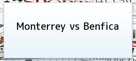 Monterrey vs Benfica