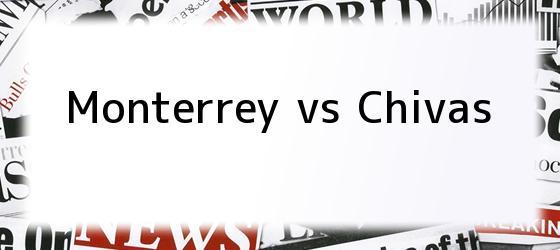 Monterrey vs Chivas