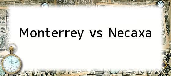 Monterrey vs Necaxa