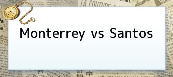 Monterrey Vs Santos