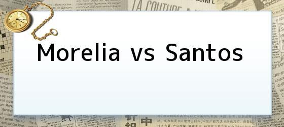 Morelia vs Santos