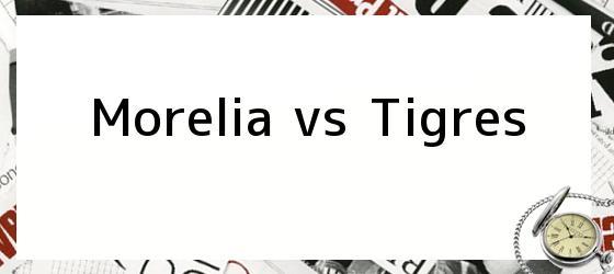 Morelia vs Tigres