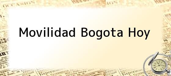 Movilidad Bogota Hoy