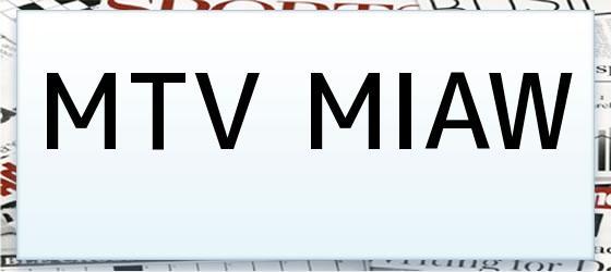 MTV MIAW