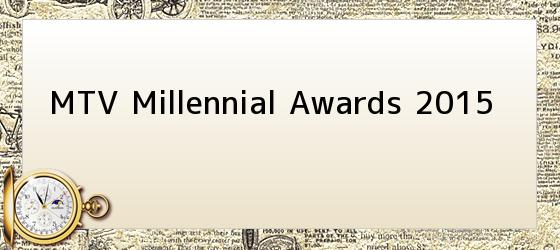 MTV Millennial Awards 2015