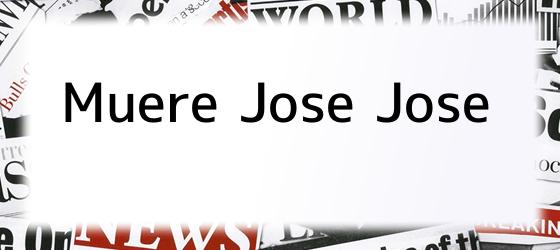 Muere Jose Jose