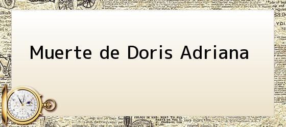 Muerte de Doris Adriana