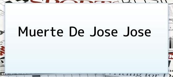 Muerte De Jose Jose