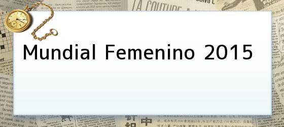Mundial Femenino 2015