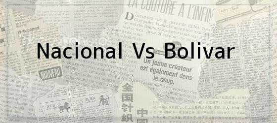 Nacional Vs Bolivar