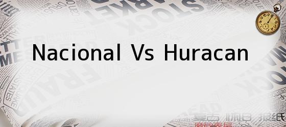 Nacional Vs Huracan