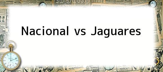 Nacional vs Jaguares