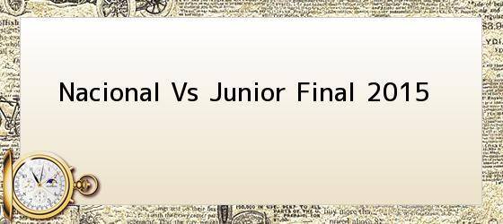 Nacional Vs Junior Final 2015