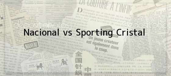 Nacional Vs Sporting Cristal
