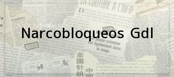 Narcobloqueos Gdl