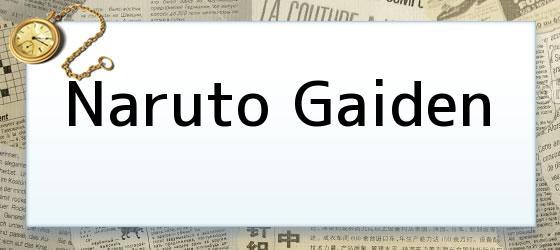 <i>Naruto Gaiden</i>