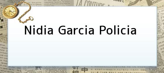 Nidia Garcia Policia