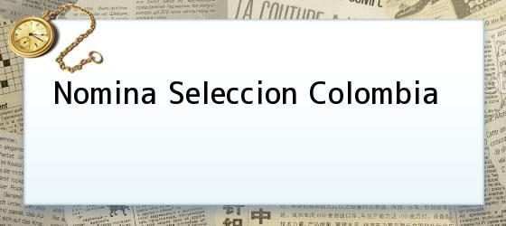 Nomina Seleccion Colombia