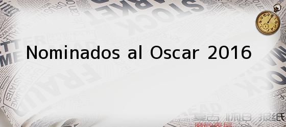 <i>nominados al Oscar 2016</i>