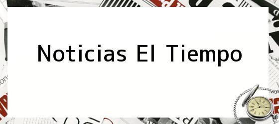 Noticias El Tiempo