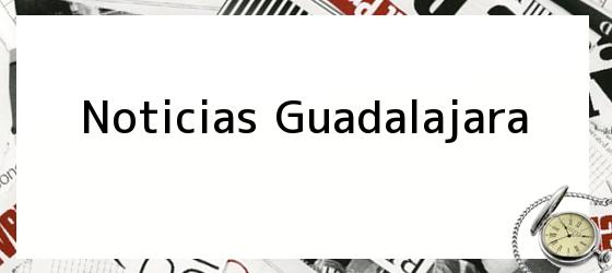 Noticias Guadalajara