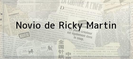 Novio de Ricky Martin