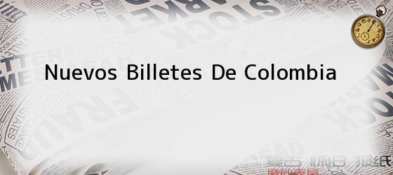 Nuevos Billetes De Colombia