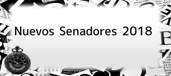 Nuevos Senadores 2018
