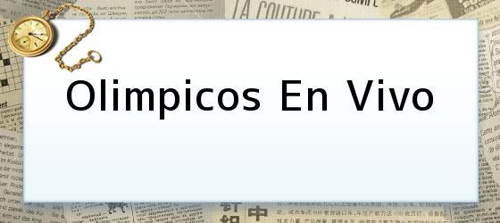 Olimpicos En Vivo