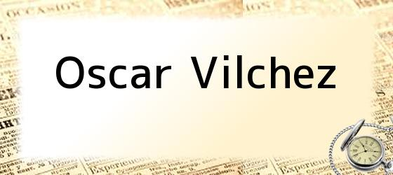 Oscar Vilchez