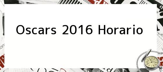 Oscars 2016 Horario