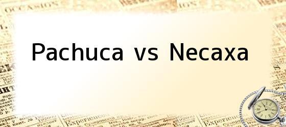 PACHUCA VS NECAXA