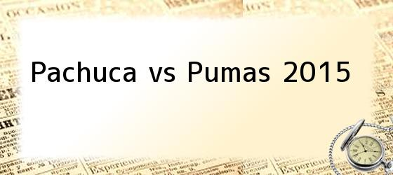 Pachuca vs Pumas 2015