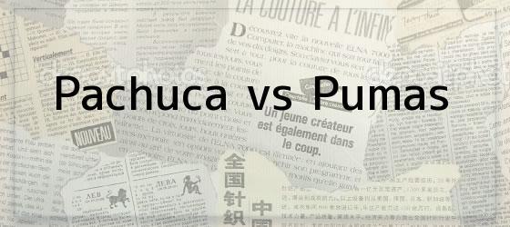 Pachuca vs Pumas