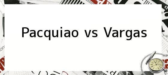 Pacquiao vs Vargas