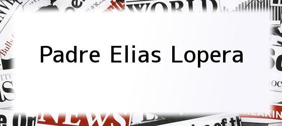 Padre Elias Lopera