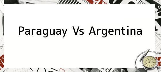 Paraguay vs Argentina