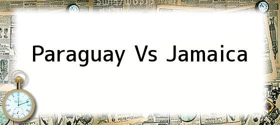 Paraguay Vs Jamaica