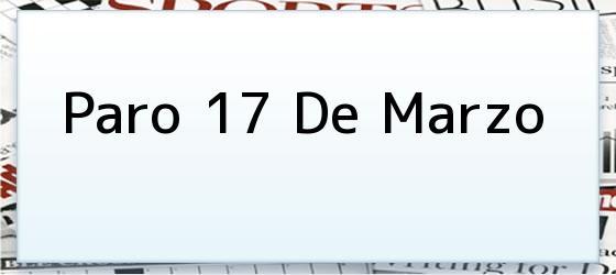 Paro 17 De Marzo
