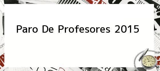 Paro De Profesores 2015