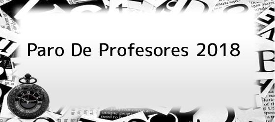 Paro De Profesores 2018