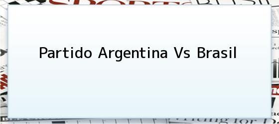 Partido Argentina Vs Brasil