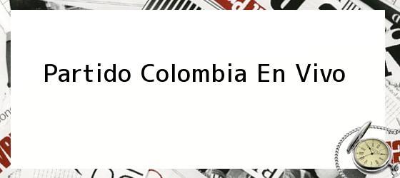 Partido Colombia En Vivo