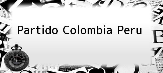 Partido Colombia Peru
