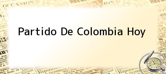 Partido De Colombia Hoy