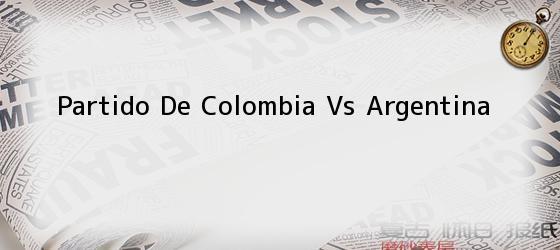 Partido De Colombia Vs Argentina