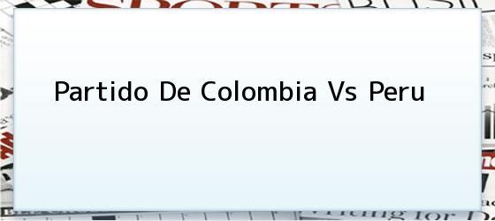 Partido De Colombia Vs Peru