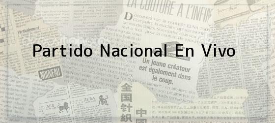 Partido Nacional En Vivo