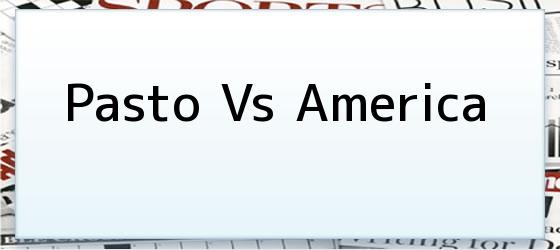 Pasto Vs America